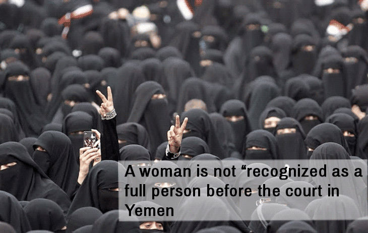 A woman is considered half a witness in Yemen