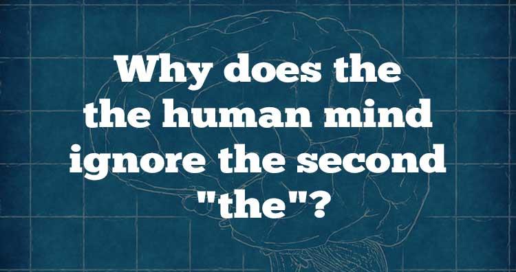 Brain ignore the the